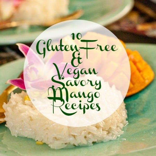 10 Gluten-Free and Vegan Savory Mango Recipes