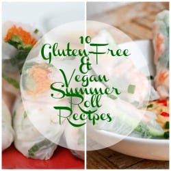 10 Gluten Free and Vegan Summer Roll Recipes