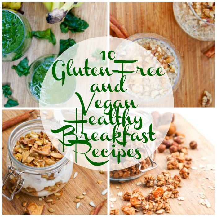 10 Nutritious Vegan Gluten Free Breakfast Recipes