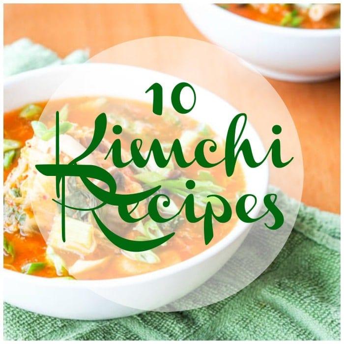 10 Kimchi Recipes