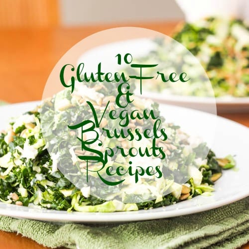 Healthy Brussel Sprouts Vegan Recipe Collection { Gluten-Free }