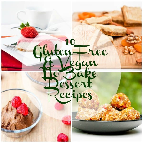 10 Delectable Gluten-Free and Vegan No Bake Desserts