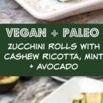 cashew ricotta zucchini rolls pin