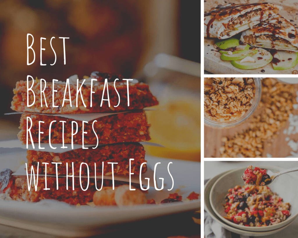 Best Breakfast Recipes without Eggs